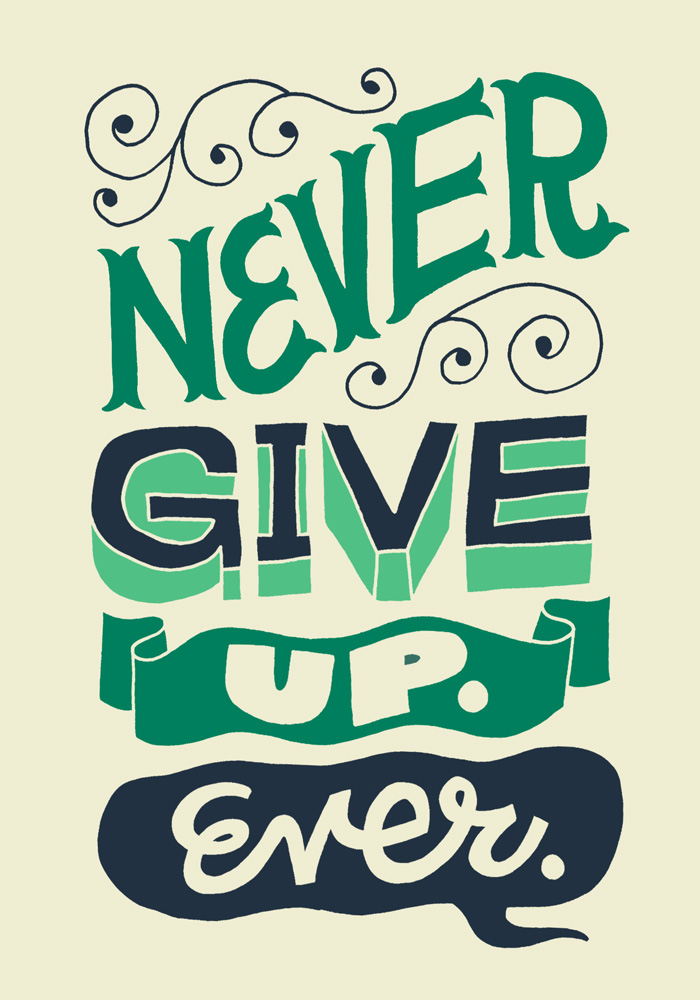 1 10 never give up by jay roeder freelance illustration hand